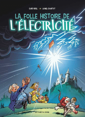 La Folle Histoire de l'Électricité