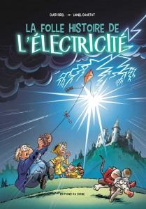 La folle histoire de l'électricité - Tome 1