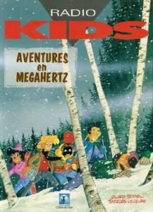 Radio Kids - Tome 2 - Aventures en Megahertz