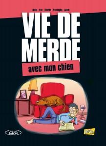 Vie de Merde - Tome 15 - Avec mon chien