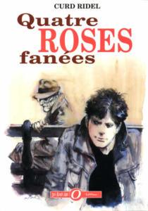 Quatre roses fanées - Roman